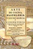 9788498623390: Arte de cocina, pasteleria, vizcocheria, y conserveria (Gastronomía)