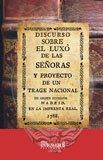 9788498623758: Discurso sobre el luxô de las señoras, y proyecto de un trage nacional (Libros raros y curiosos)