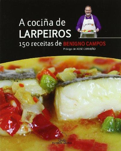 9788498652024: A cociña de Larpeiros. 150 receitas (Libros singulares e fóra de colección)