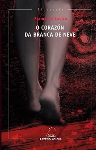 9788498654981: CORAZON DE BRANCA DE NEVE, O