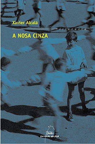 9788498659757: A nosa cinza (Literaria)