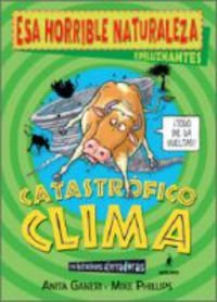 Esa Horrible Naturaleza: Catastrofico Clima / Horrible Nature: Wicked Weather (Spanish Edition) (8498670330) by Mike Phillips; Anita Ganeri