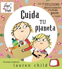 9788498670929: Cuida Tu Planeta [With Poster] = Look After Your Planet (Juan y Tolola) (Spanish Edition)