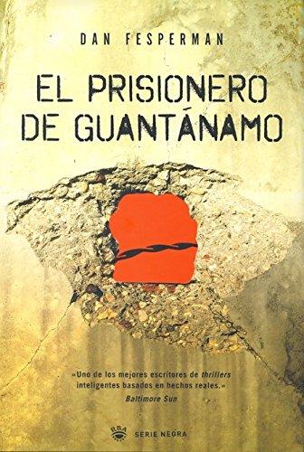 9788498671841: El prisionero de guantanamo