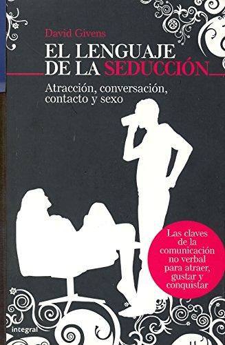9788498672022: El lenguaje de la seduccion
