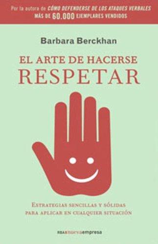 9788498672046: El arte de hacerse respetar: 159 (OTROS NO FICCIÓN)