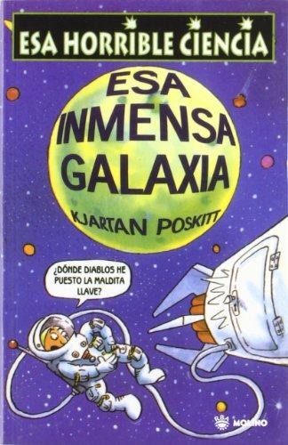 9788498672862: Esa Inmensa Galaxia (NO FICCION IJ)