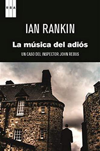 La música del adiós: RANKIN, Ian