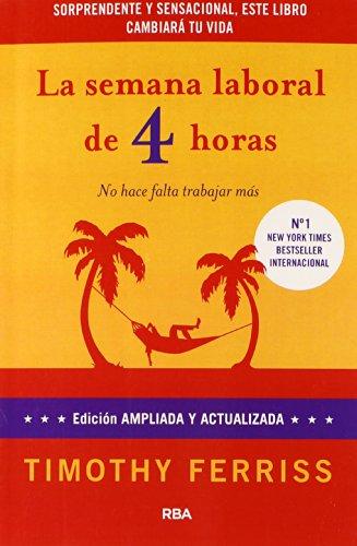 9788498673777: La semana laboral de 4 horas/ The 4-Hour Workweek (Spanish Edition)