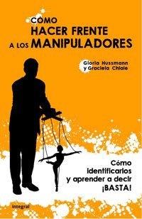 9788498674255: Como hacer frente a los manipuladores/ How to stop controlling others (Spanish Edition)