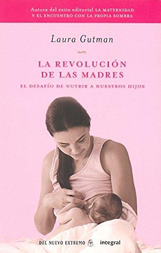9788498674262: La revolucion de las madres (INTEGRAL)