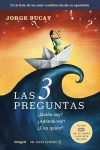 Las tres preguntas/ The Three Questions (DIVULGACIÓN) (Spanish Edition) - Bucay, Jorge