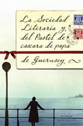 9788498674699: La sociedad literaria y del pastel de c�scara de papa de Guernsey (Spanish Edition)