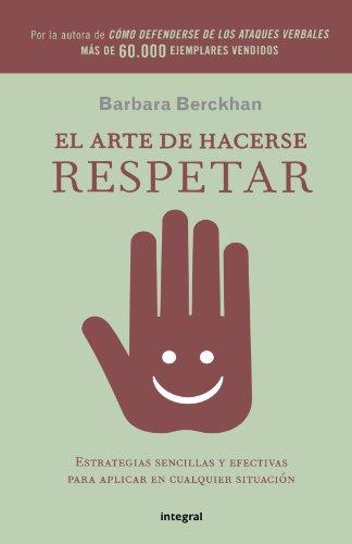 9788498674712: El arte de hacerse respetar (Spanish Edition)