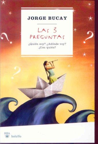 Las 3 Preguntas (Spanish Edition) (The 3: Bucay, Jorge