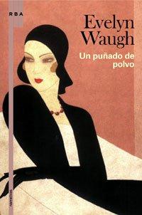 Un puñado de polvo – Evelyn Waugh   9788498675276-es