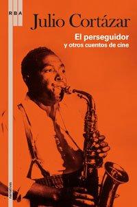 9788498675443: El perseguidor y otros cuentos de cine (Spanish Edition)
