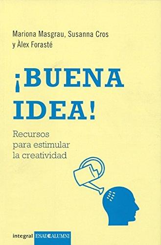 9788498675528: Buena idea: Recursos para estimular la creatividad (INTEGRAL GENERAL)