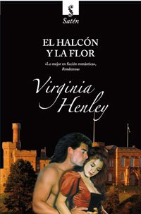 9788498676730: El Halcón Y La Flor (HISTORICA)