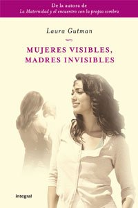 9788498676822: Mujeres visibles, madres invisibles