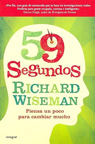 59 segundos. piensa un poco para cambiar mucho: WISEMAN, RICHARD #