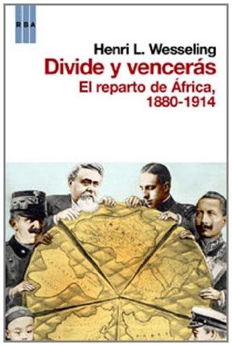 9788498676938: Divide y venceras. El reparto de africa: El reparto de África 1880 - 1914 (HISTORIA)
