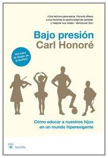 9788498677102: Bajo presion: Cómo educar a nuestros hijos en un mundo hiperexigente (NO FICCION)