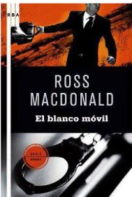 El blanco movil: Ross MacDonald