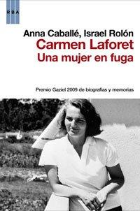 9788498677676: Una mujer en fuga. Biografia de carmen l: 249 (ENSAYO Y BIOGRAFIA)
