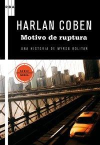 9788498677898: Motivo de ruptura: Una historia de Myron Bolitar (Spanish Edition)