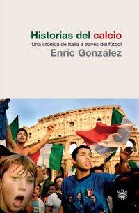 9788498678161: Historias de calcio n. Ed. (CRÓNICA)