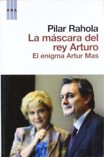 9788498678178: La Mascara del Rey Arturo: El Enigma Artur Mas