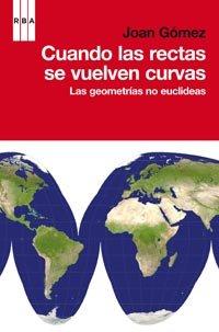 9788498678567: Cuando las rectas se vuelven curvas: Las geometrías no euclideas (Spanish Edition)