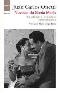 9788498678697: Novelas de santa MarAa: la vida breve/el astillero/juntacadaveres