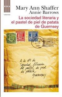 9788498678765: La sociedad literaria y el pastel de piel de patata (Narrativas)
