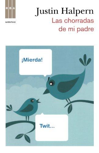 9788498678970: Las chorradas de mi padre (Sh*t My Dad Says) (Spanish Edition) (Narrativas (RBA Libros))