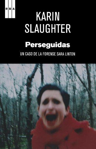 9788498679212: Perseguidas: Un caso de la forense Sara Linton (Spanish Edition)