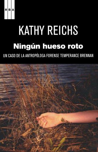 9788498679519: Ningún hueso roto: Un caso de la antropóloga forense Temperance Brennan (Spanish Edition)