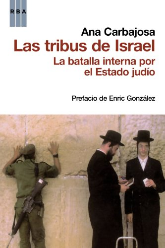 9788498679885: Las tribus de Israel: La batalla interna por el Estado judío (Spanish Edition)