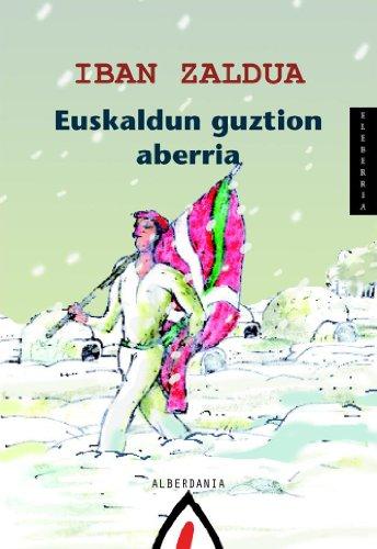 9788498680430: Euskaldun guztion aberria (Narrazioa)