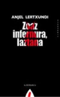 Zoaz infernura, laztana (Paperback): Anjel Lertxundi Esnal