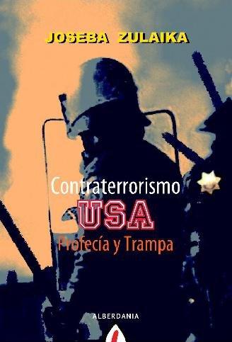 CONTRATERRORISMO USA: PROFECIA Y TRAMPA (8498680980) by ZULAIKA,JOSEBA
