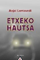 9788498682908: Etxeko hautsa (Narrazioa)