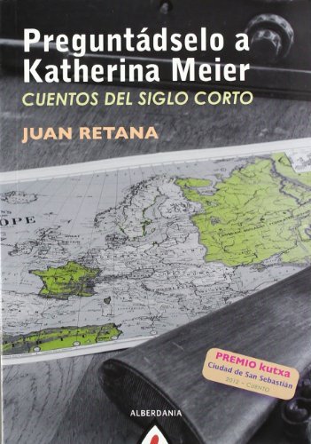 PREGUNTÁDSELO A KATHERINA MEIER. CUENTOS DEL SIGLO: FERNÁNDEZ DE RETANA