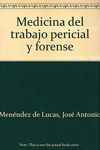 Medicina del trabajo pericial y forense (Paperback): José Antonio . . . [et al. ] Menéndez de Lucas...