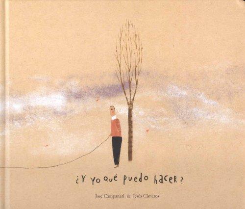 Y yo que puedo hacer? / And: Jose Campanari; Illustrator-Jesus