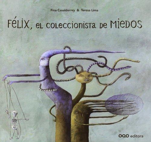 9788498712070: Felix, el coleccionista de miedos / Felix, The Collector of Fears (Spanish Edition)