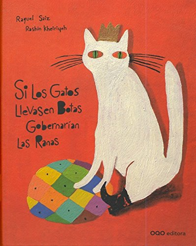 9788498712896: Si los gatos llevasen botas gobernarian las ranas / If the Cats Wear Boots Frogs Would Govern (Q) (Spanish Edition)