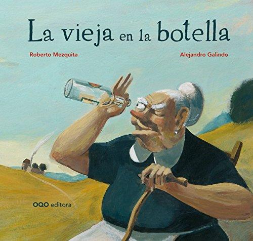 La vieja en la botella / The old woman in the bottle (Spanish Edition): Mezquita, Roberto