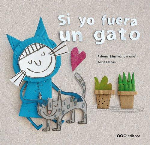 9788498713824: Si yo fuera un gato / If I Were a Cat (Spanish Edition)